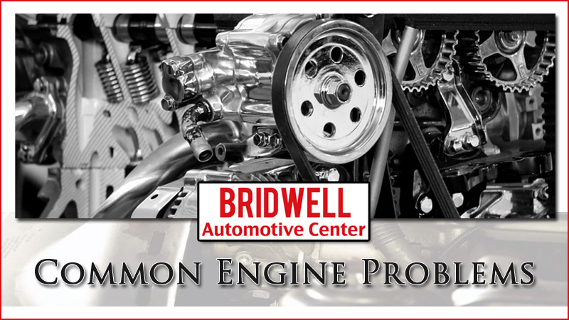 Most Common Engine Problems | Bridwell Automotive Center