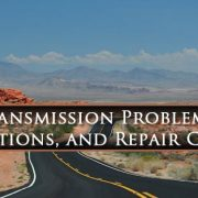 Transmission Problems, Solutions, and Repair Costs Scottsdale AZ