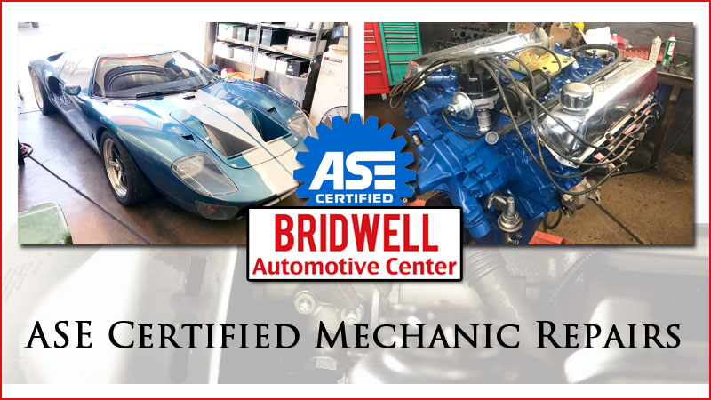 Ase Certified Mechanic Near Me Bridwell Automotive Center