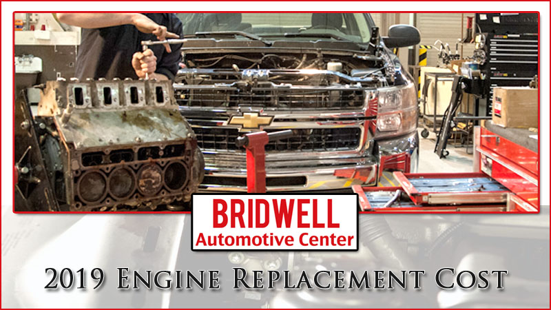 2019 Engine Replacement Costs | Labor Costs - Bridwell